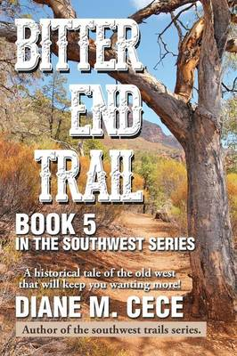 Bitter End Trail: Book 5 in the Southwest Series (Paperback)