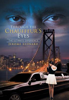 Through the Chauffeur's Eyes: The Ultimate Experience (Hardback)