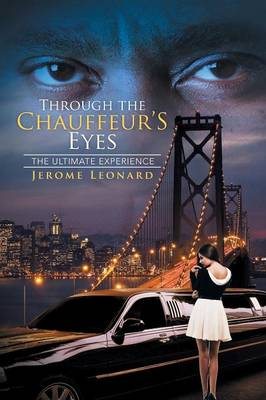 Through the Chauffeur's Eyes: The Ultimate Experience (Paperback)