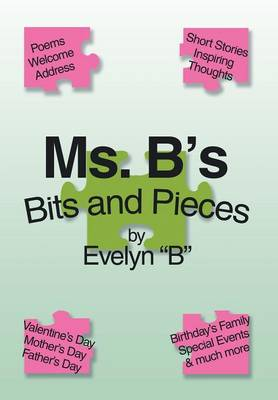 Ms. B's Bits and Pieces (Hardback)