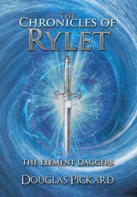The Chronicles of Rylet: The Element Daggers (Hardback)