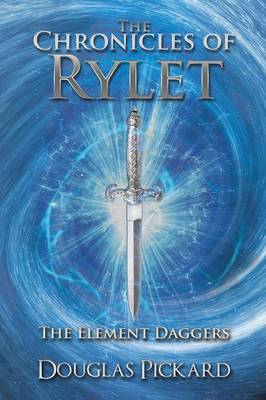 The Chronicles of Rylet: The Element Daggers (Paperback)