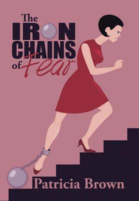 The Iron Chains of Fear (Hardback)
