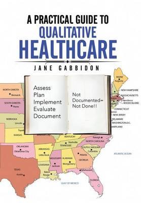 A Practical Guide to Qualitative Healthcare (Hardback)