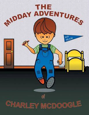Midday Adventures of Charley McDoogle (Paperback)