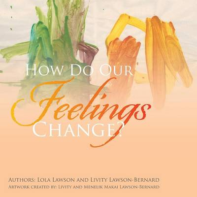 How Do Our Feelings Change? (Paperback)