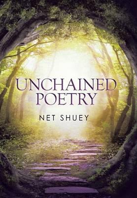 Unchained Poetry (Hardback)