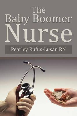 The Baby Boomer Nurse (Paperback)