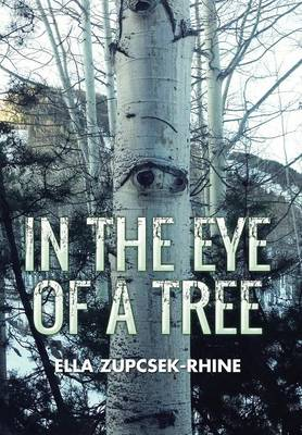 In the Eye of a Tree (Hardback)