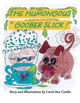 The Humongous Goober Slick! (Paperback)