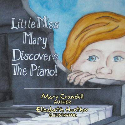 Little Miss Mary Discovers the Piano (Paperback)