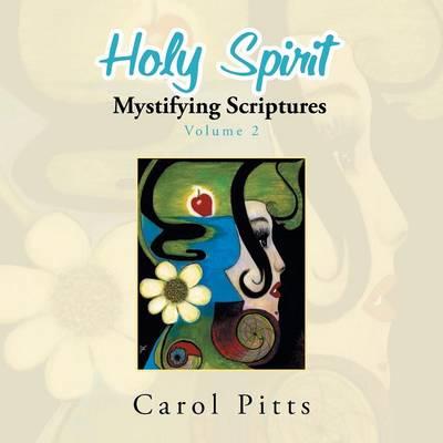 Holy Spirit Mystifying Scriptures: Volume 2 (Paperback)
