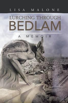 Lurching Through Bedlam: A Memoir (Paperback)