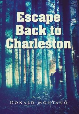 Escape Back to Charleston (Hardback)