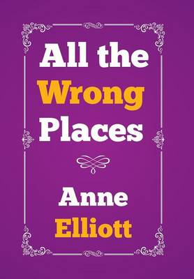 All the Wrong Places (Hardback)