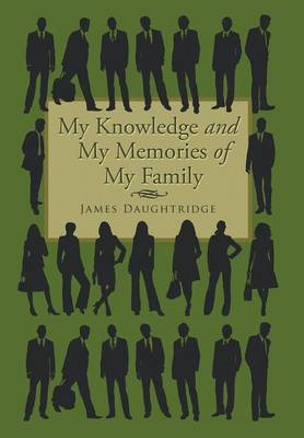 My Knowledge and My Memories of My Family (Hardback)