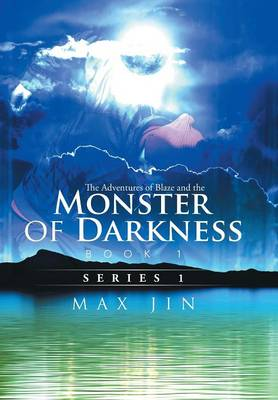 The Adventures of Blaze and the Monster of Darkness: Book 1 (Hardback)