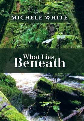 What Lies Beneath (Hardback)