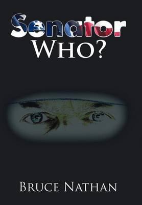 Senator Who? (Hardback)