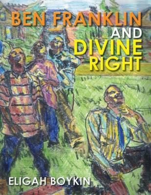 Ben Franklin and Divine Right (Paperback)