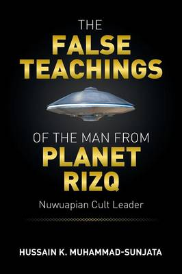 The False Teachings of the Man from Planet Rizq: Nuwuapian Cult Leader (Paperback)