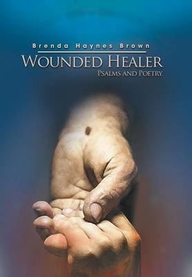 Wounded Healer: Psalms and Poetry (Hardback)