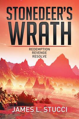 Stonedeer's Wrath: Book 1 Redemption, Book 2 Revenge, Book 3 Resolve (Paperback)