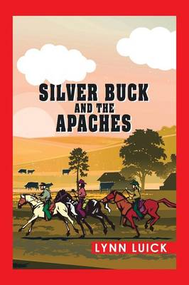 Silver Buck and the Apaches (Paperback)