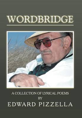 Wordbridge: A Collection of Lyrical Poems (Hardback)