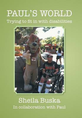 Paul's World: Trying to Fit in with Disabilities (Hardback)