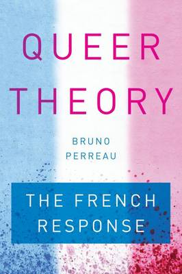 Queer Theory: The French Response (Paperback)