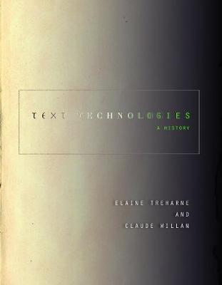 Text Technologies: A History - Stanford Text Technologies (Hardback)