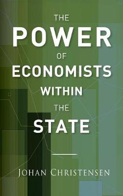 The Power of Economists within the State (Hardback)