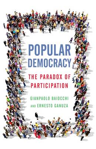 Popular Democracy: The Paradox of Participation (Paperback)