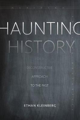 Haunting History: For a Deconstructive Approach to the Past - Meridian: Crossing Aesthetics (Paperback)