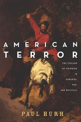 American Terror: The Feeling of Thinking in Edwards, Poe, and Melville (Paperback)