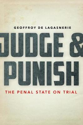 Judge and Punish: The Penal State on Trial (Paperback)