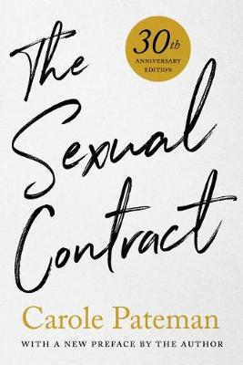 The Sexual Contract: 30th Anniversary Edition, With a New Preface by the Author (Paperback)