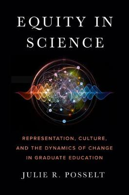 Equity in Science: Representation, Culture, and the Dynamics of Change in Graduate Education (Hardback)