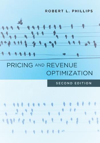 Pricing and Revenue Optimization: Second Edition (Hardback)