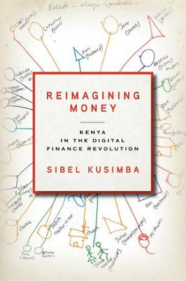 Reimagining Money: Kenya in the Digital Finance Revolution - Culture and Economic Life (Hardback)