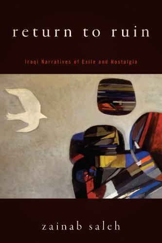 Return to Ruin: Iraqi Narratives of Exile and Nostalgia (Paperback)