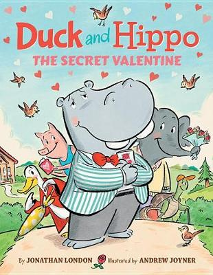 Duck and Hippo The Secret Valentine - Duck and Hippo 4 (Hardback)