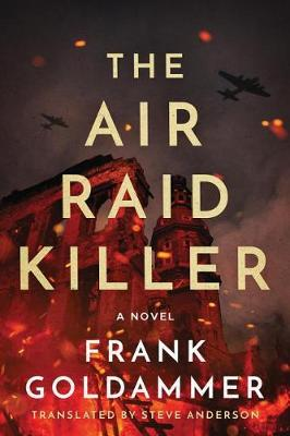 The Air Raid Killer - Max Heller, Dresden Detective 1 (Paperback)