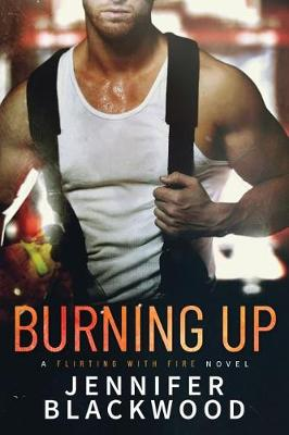 Burning Up - Flirting With Fire 1 (Paperback)