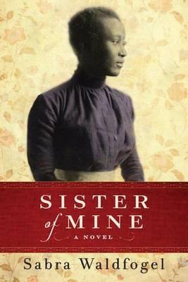 Sister of Mine: A Novel (Paperback)