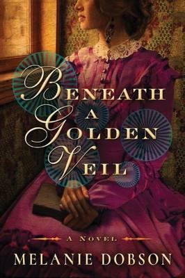 Beneath a Golden Veil: A Novel (Paperback)