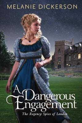 A Dangerous Engagement - The Regency Spies of London 3 (Paperback)