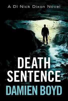 Death Sentence - DI Nick Dixon Crime 6 (Paperback)