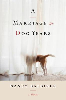 A Marriage in Dog Years: A Memoir (Paperback)